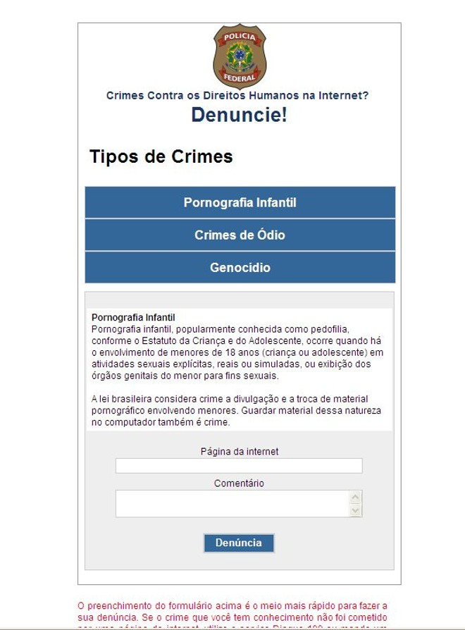 Formulário online na página do site da Polícia Federal permite fazer denúncias contra pornografia infantil, crimes de ódio e genocídio | Reprodução / Site da Polícia Federal