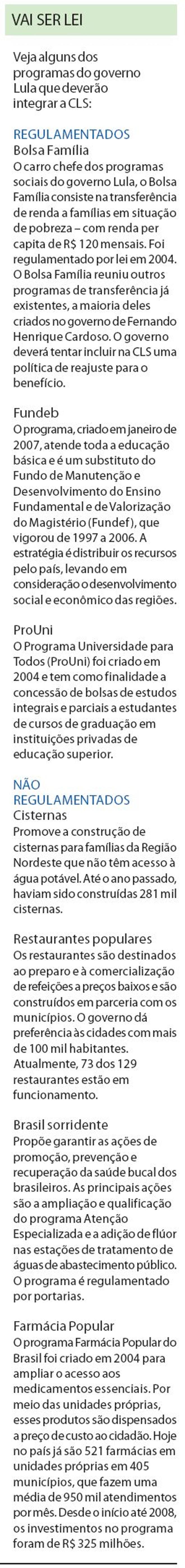 Veja alguns dos programas do governo Lula que deverão integrar a CLS |