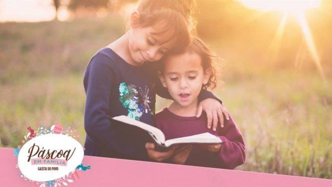 5 maneiras de ensinar o verdadeiro sentido da Páscoa às crianças durante o isolamento