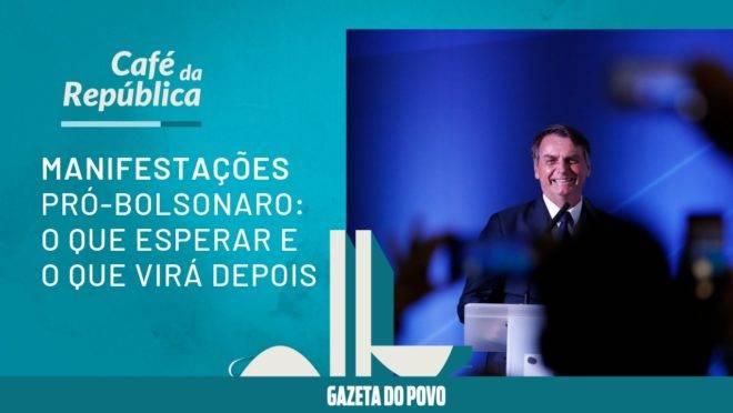 O que esperar das manifestações pró-Bolsonaro. E o que virá depois