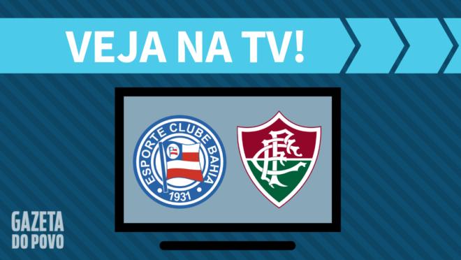 Bahia x Fluminense: veja na TV