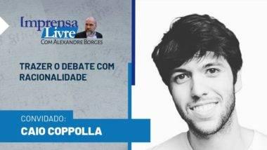 Caio Coppolla é o entrevistado do Imprensa Livre com Alexandre Borges