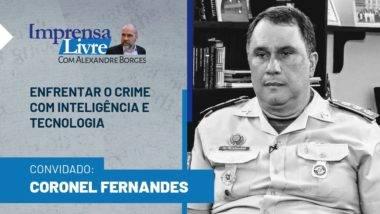 Coronel Fernandes é o entrevistado do Imprensa Livre com Alexandre Borges