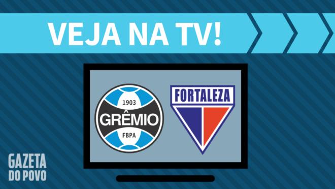 Grêmio x Fortaleza: veja na TV