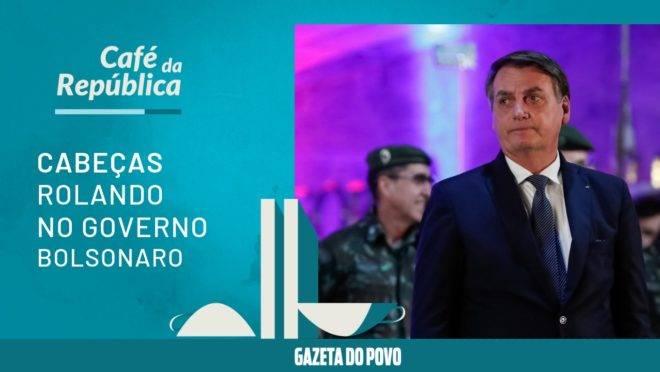 Demissões em série: cabeças estão rolando no governo Bolsonaro