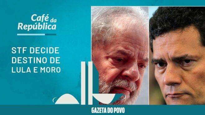 O destino de Lula e Moro nas mãos do STF