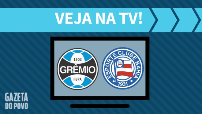 Grêmio x Bahia: veja na TV