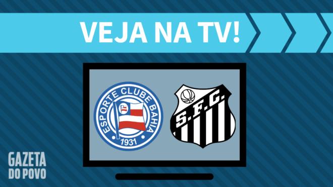 Bahia x Santos: veja na TV