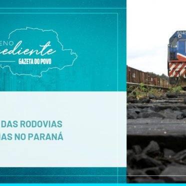 Podcast: as perspectivas para obras de rodovias e ferrovias no Paraná