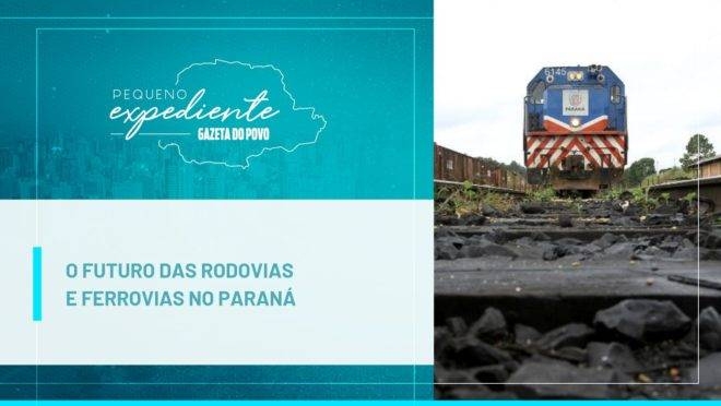 Podcast: as perspectivas para obras de rodovias e ferrovias no Paraná