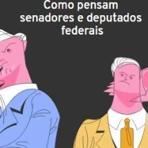 Painel do Congresso: como pensam os senadores e deputados federais