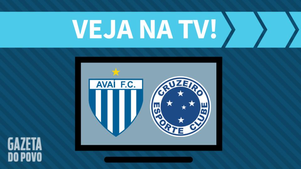 Avaí x Cruzeiro AO VIVO: saiba como assistir ao jogo na TV