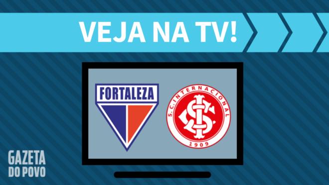 Fortaleza x Internacional: veja na TV