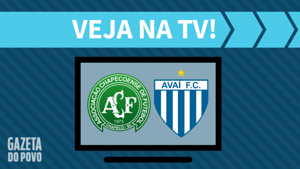 Chapecoense x Avaí AO VIVO: saiba como assistir ao jogo na TV
