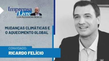 Ricardo Felício é o entrevistado dessa semana de Alexandre Borges, no Imprensa Livre
