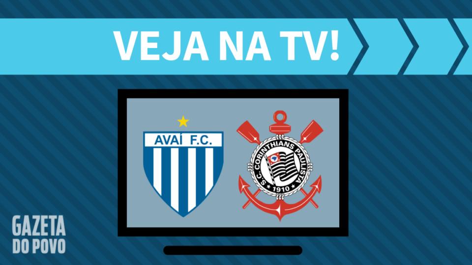 Avaí x Corinthians AO VIVO: saiba como assistir ao jogo na TV