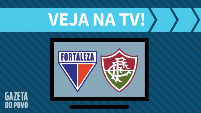 Fortaleza x Fluminense: veja na TV