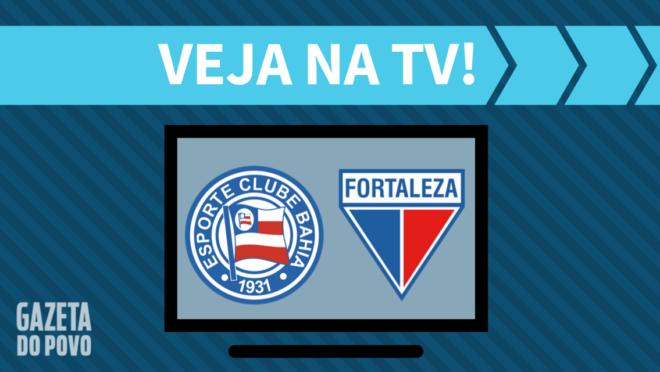 Bahia x Fortaleza: veja na TV