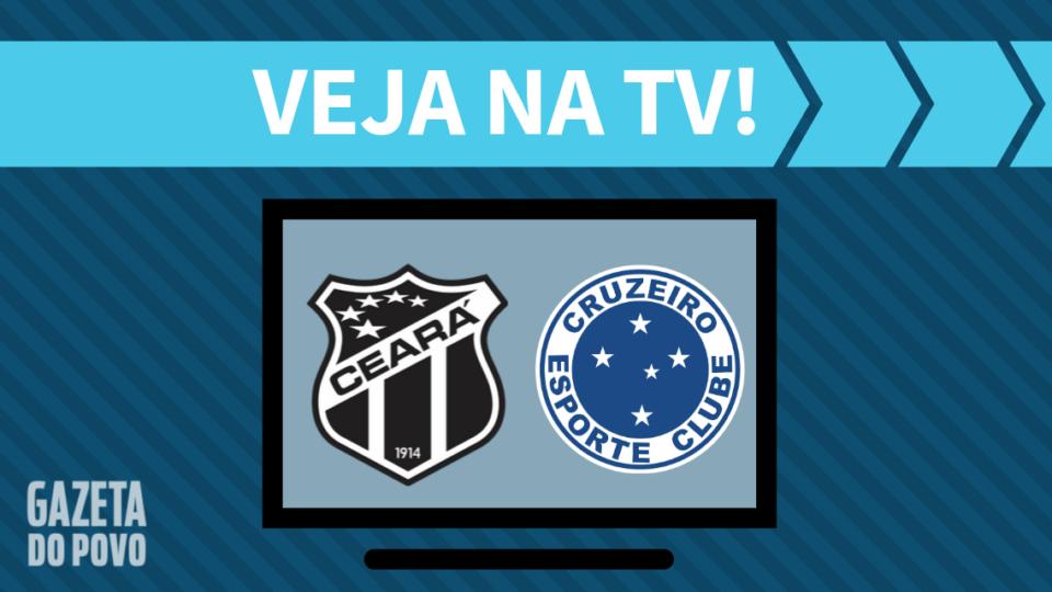 Ceará x Cruzeiro AO VIVO: saiba como assistir ao jogo na TV