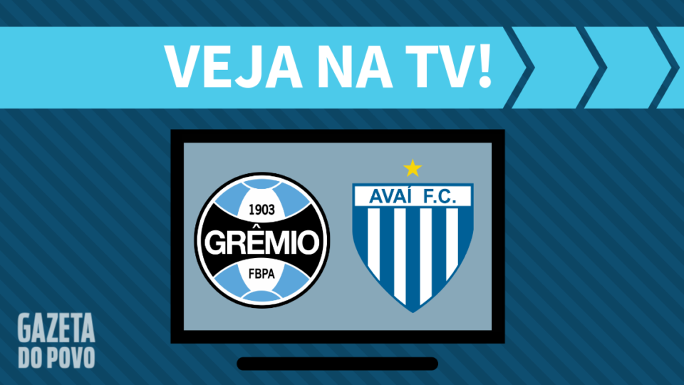 Grêmio x Avaí AO VIVO: saiba como assistir ao jogo na TV