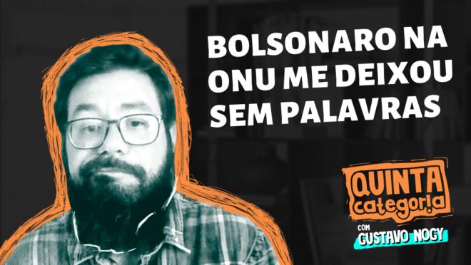 Bolsonaro me deixou sem palavras