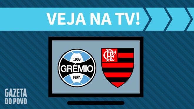 Grêmio x Flamengo: veja na TV