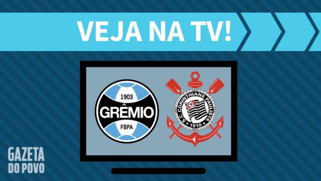 Grêmio x Corinthians: veja na TV