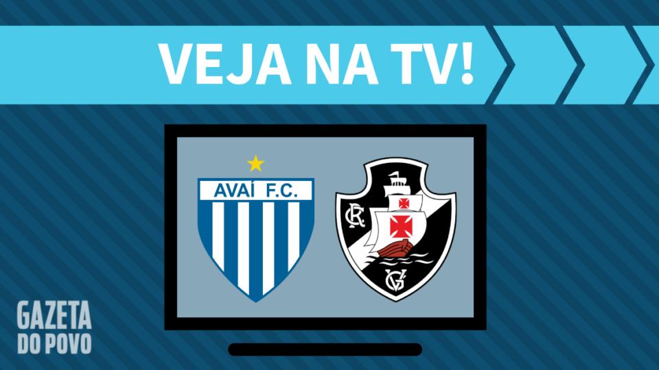 Avaí x Vasco AO VIVO: saiba como assistir ao jogo na TV