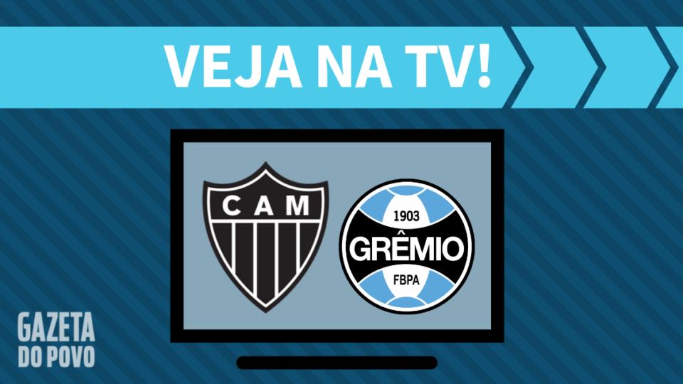 Atlético-MG x Grêmio AO VIVO: saiba como assistir ao jogo na TV