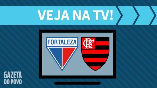 Fortaleza x Flamengo- onde assistir na TV