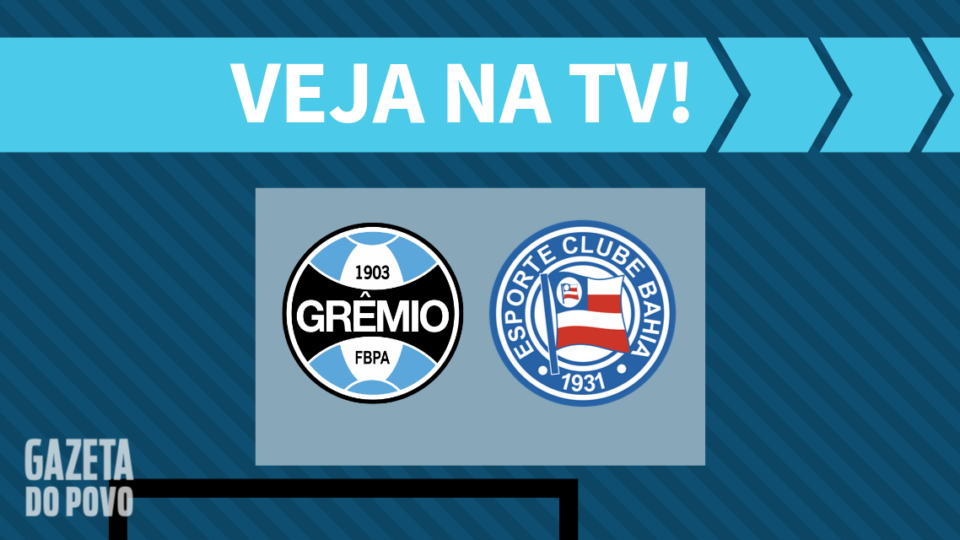 Grêmio x Bahia AO VIVO: saiba como assistir ao jogo na TV