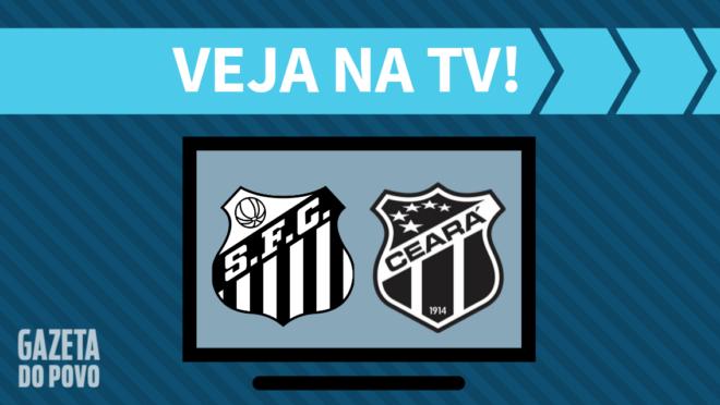 Santos x Ceará: veja na TV