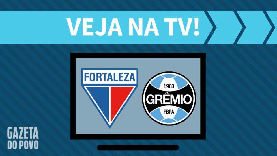 Fortaleza x Grêmio AO VIVO: como assistir ao jogo na TV