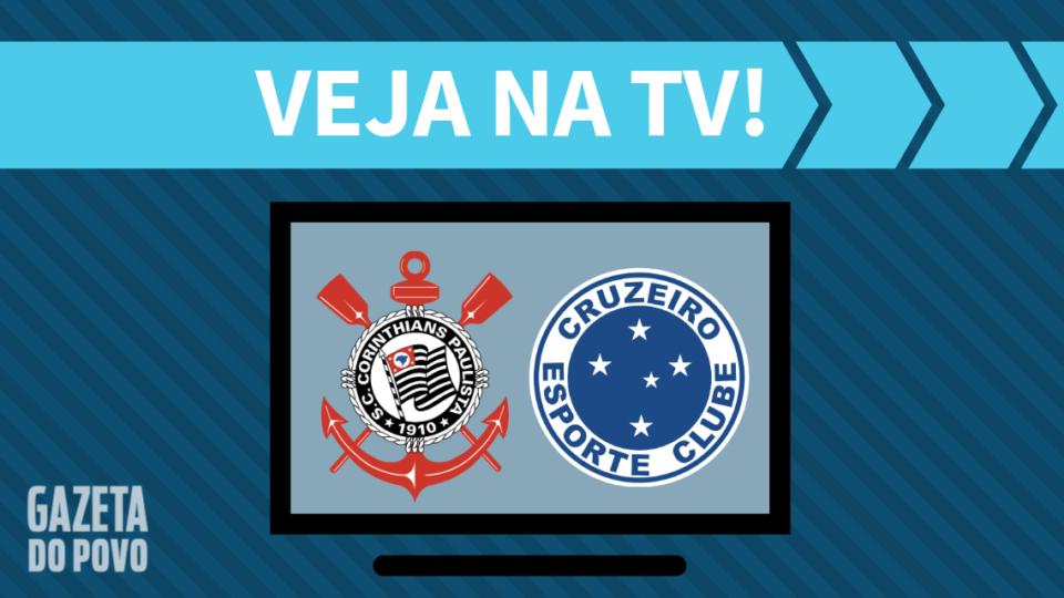 Corinthians x Cruzeiro AO VIVO: como assistir ao jogo na TV
