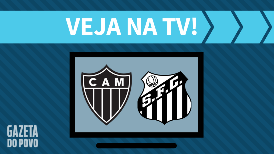 Atlético-MG x Santos AO VIVO: como assistir ao jogo na TV