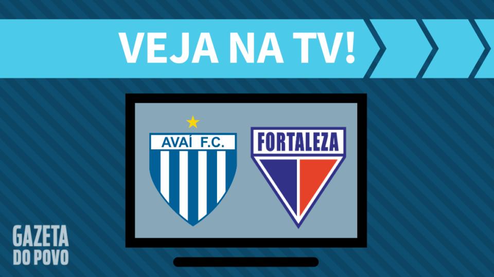 Avaí x Fortaleza AO VIVO: como assistir ao jogo na TV