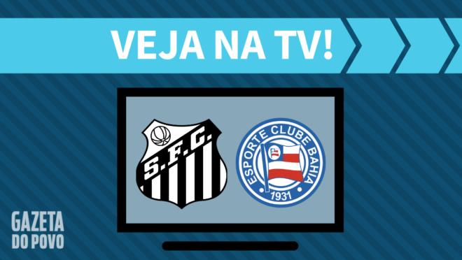 Santos x Bahia: veja na TV