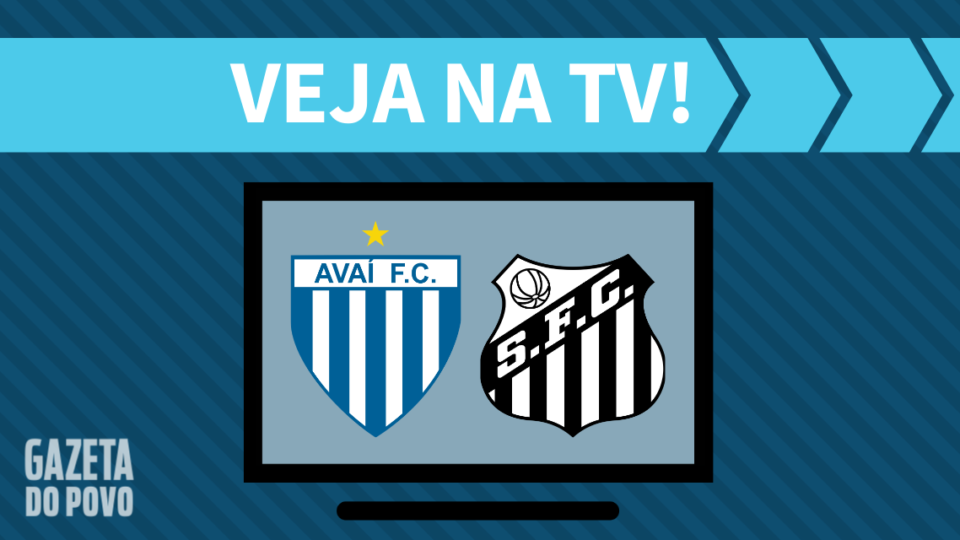 Avaí x Santos AO VIVO: como assistir ao jogo na TV