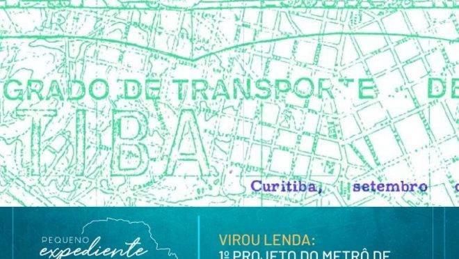 Podcast: Bastidores de uma lenda, o 1º projeto de metrô de Curitiba faz 50 anos