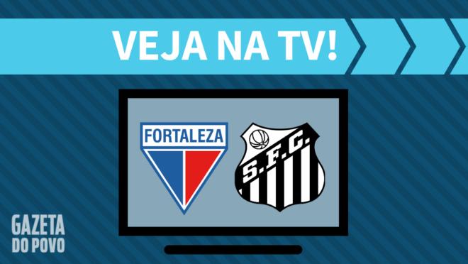 Fortaleza x Santos: veja na TV