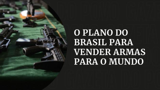 O plano do Brasil para vender armas para o mundo