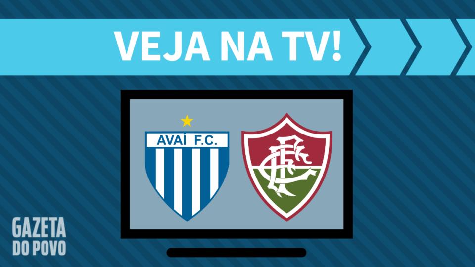 Avaí x Fluminense AO VIVO: como assistir ao jogo na TV