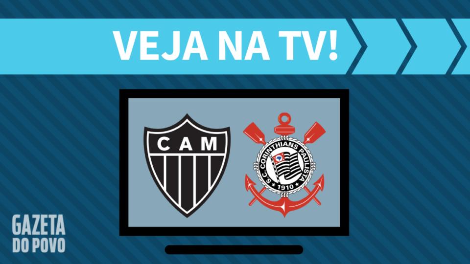 Atlético-MG x Corinthians AO VIVO: como assistir ao jogo na TV