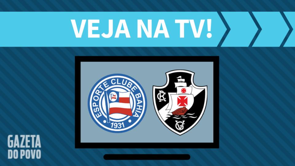 Bahia x Vasco AO VIVO: como assistir ao jogo na TV