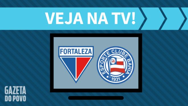 Fortaleza x Bahia: veja na TV