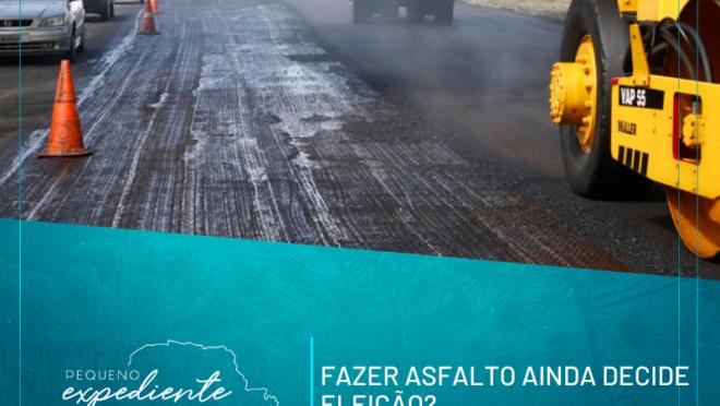 Podcast: fazer asfalto ainda decide eleição?