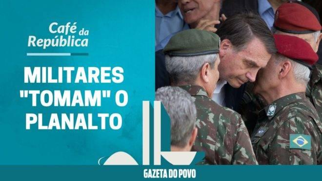 """Os militares """"tomaram"""" o Planalto. O que isso significa para o governo Bolsonaro"""