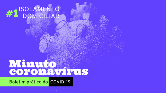 Coronavírus: isolamento domiciliar