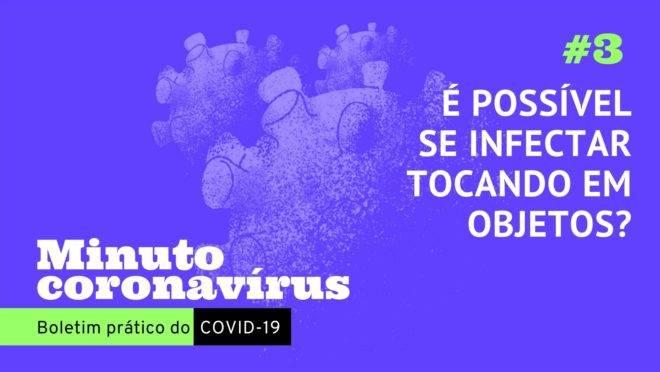 Minuto coronavírus: limpe bem mãos e também objetos