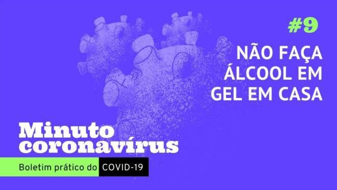 Minuto coronavírus: não faça álcool em gel em casa